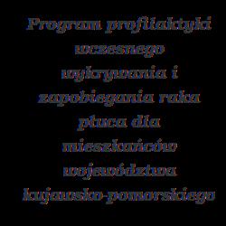 Program profilaktyki wczesnego wykrywania i zapobiegania raka płuca dla mieszkańców województwa kujawsko-pomorskiego